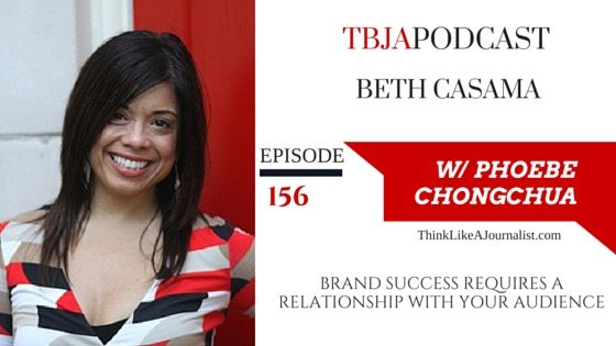 BRAND SUCCESS REQUIRES A RELATIONSHIP WITH YOUR AUDIENCE,Beth Casama, TBJApodcast 156