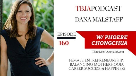 Female Entrepreneurship: Balancing Motherhood, Career Success & Happiness, Dana Malstaff, TBJApodcast 160