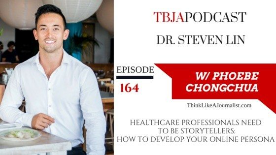 How To Develop Your Online Persona, Dr. Steven Lin, TBJApodcast 164