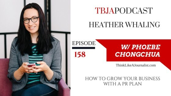 How To Grow Your Business With A PR Plan, Heather Whaling, TBJApodcast 158