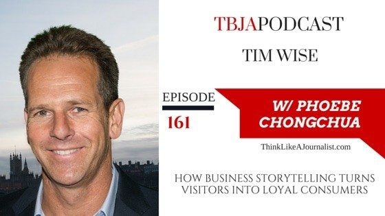 How Business Storytelling Turns Visitors Into Loyal Consumers, Tim Wise, TBJApodcast 161