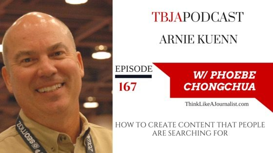 How To Create Content People Are Searching For, Arnie Kuenn, TBJApodcast 167