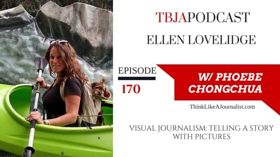 Visual Journalism: Telling A Story With Pictures, Ellen Lovelidge, TBJApodcast 170