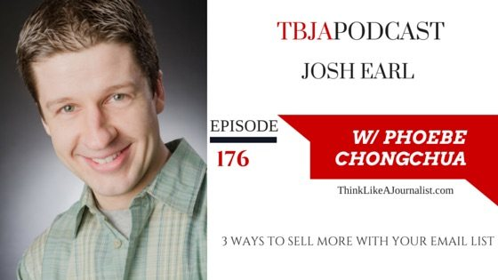 3 Ways To Sell More With Your Email List, Josh Earl, TBJApodcast 176