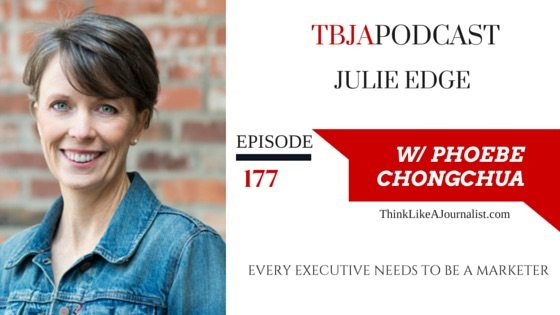 Every Executive Needs To Be A Marketer, Julie Edge, TBJApodcast 177