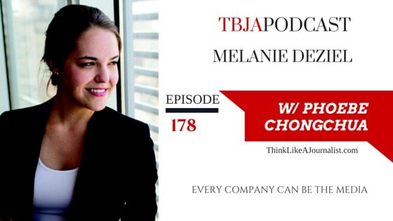 Every Company Can Be A Media Company: How To Be The Media, Melanie Deziel, TBJApodcast 178
