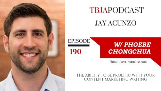 The Ability To Be Prolific With Your Content Marketing, Jay Acunzo, TBJApodcast 190