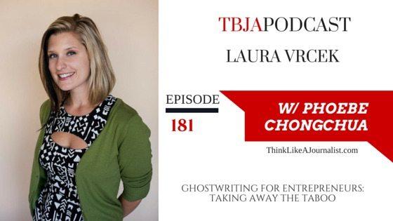 GHOSTWRITING FOR ENTREPRENEURS: TAKING AWAY THE TABOO, Laura Vrcek, TBJApodcast 181