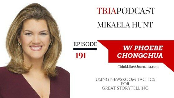 Using Newsroom Tactics For Great Storytelling, Mikaela Hunt, TBJApodcast 191