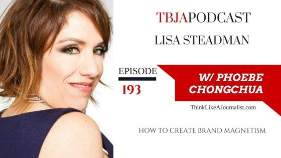 How To Create Brand Magnetism, Lisa Steadman, TBJApodcast 193
