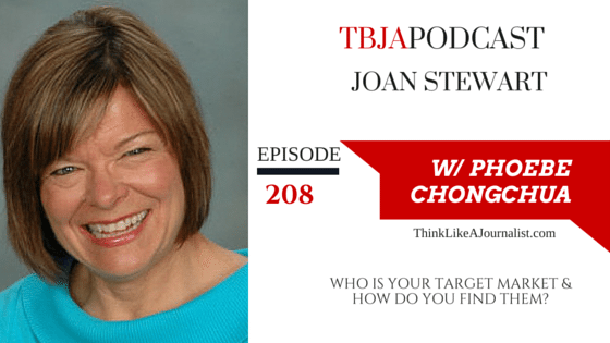 Who is your target market & how do you find them? Joan Stewart, TBJApodcast 208