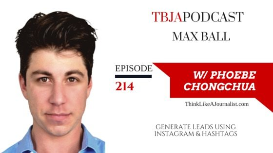 Generate Leads Using Instagram, Max Ball TBJApodcast 214