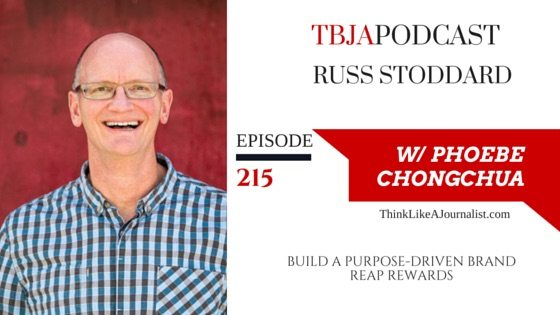 Build A Purpose-Driven Brand & Reap Rewards, Russ Stoddard, TBJApodcast 215