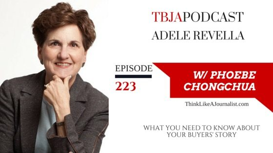 What You Need To Know About Your Buyers' Story, Adele Revella, TBJApodcast 223