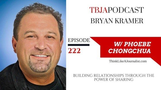 Building Relationships Through The Power of Sharing, Bryan Kramer, TBJApodcast 222