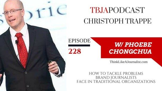 How To Tackle Problems Brand Journalists Face In Traditional Organization, Christoph Trappe, TBJApodcast 228