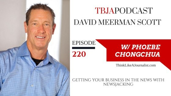 Getting Your Business In the News With Newsjacking, David Meerman Scott, TBJApodcast 220