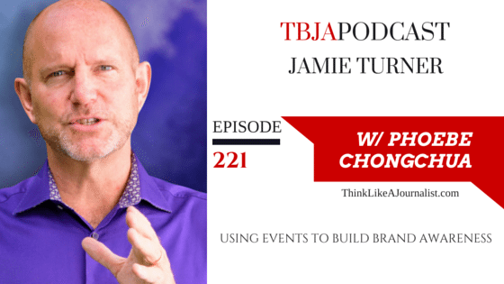 Using Events To Build Brand Awareness, Jamie Turner, TBJApodcast 221