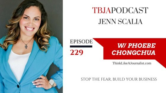 Stop Fear, Build Your Business, Jenn Scalia, TBJApodcast 229