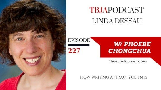 How Writing Attracts Clients, Linda Dessau, TBJApodcast 227