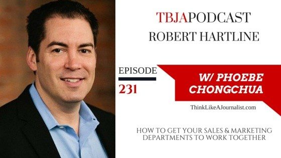How To Get Your Sales & Marketing Departments To Work Together, Robert Hartline, TBJApodcast 231