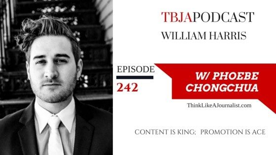 Content Is King; Promotion Is The Ace, William Harris, TBJApodcast, 242