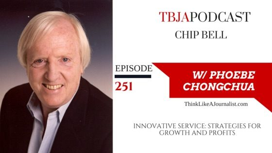Innovative Service: Strategies For Growth & Profit, Chip Bell, TBJApodcast 251