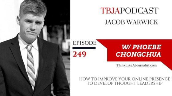 How To Improve Your Online Presence To Develop Thought Leadership, Jacob Warwick,TBJApodcast 249