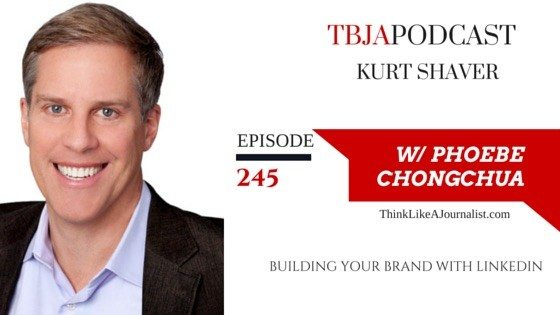 Building Your Brand With LinkedIn, Kurt Shaver, TBJApodcast 245