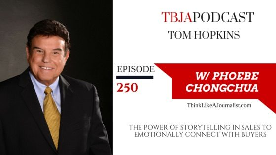 The Power Of Storytelling In Sales To Emotionally Connect With Buyers, Tom Hopkins, TBJApodcast 250