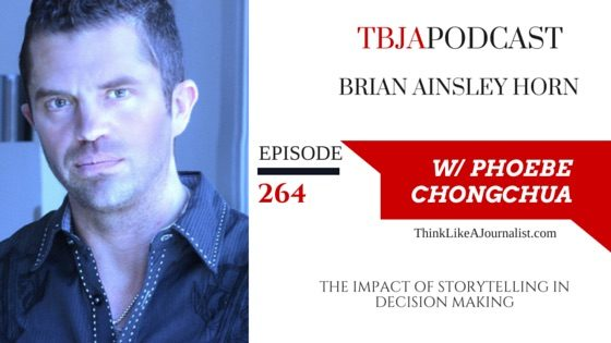 The Impact Of Storytelling In Decision Making, Brian Ainsley Horn, TBJApodcast 264
