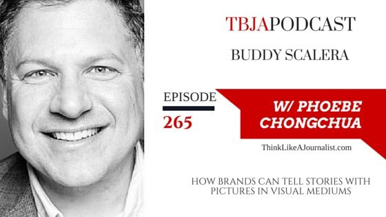 How Brands Can Tell Stories With Pictures In Visual Mediums, Buddy Scalera, TBJApodcast 265