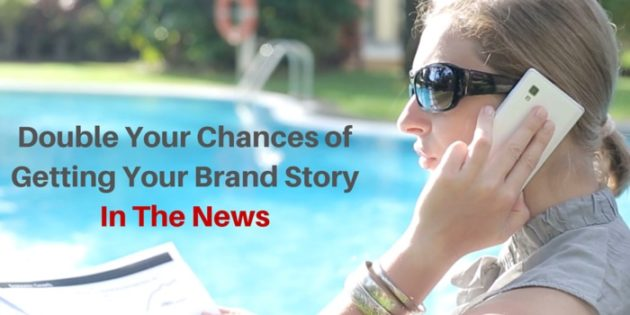 How To Double Your Chances of Getting Your Brand Story In The News...ThinkLikeAJournalist.com
