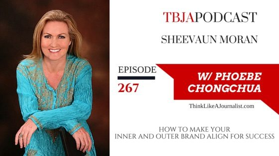 How To Make Your Inner Brand And Outer Brand Align For Success, Sheevaun Moran, TBJApodcast 267