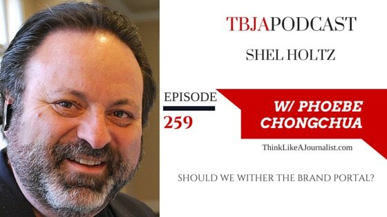 Should We Wither The Brand Portal, Shel Holtz, TBJApodcast 259