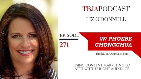 Using Content Marketing To Attract The Right Audience, Liz O'Donnell, TBJApodcast 271