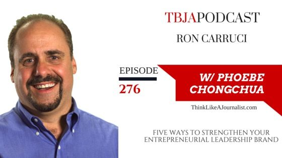 Five Ways to Strengthen Your Entrepreneurial Leadership Brand, Ron Carruci, TBJApodcast 276