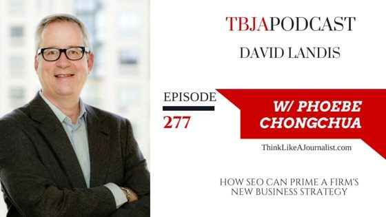 How SEO Can Prime A Firm's New Business Strategy, David Landis, TBJApodcast 277