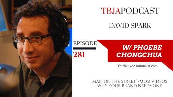Man On The Street Videos (MOS), David Spark, TBJApodcast 281