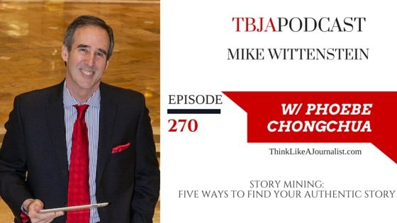 STORY MINING: FIVE WAYS TO FIND YOUR AUTHENTIC STORY, Mike Wittenstein, TBJApodcast 270