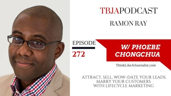 Attract, Sell, Wow - Date Your Leads, Marry Your Customers with Lifecycle Marketing, Ramon Ray, TBJApodcast 272