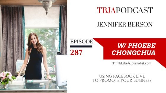 Using Facebook Live To Promote Your Business, Jennifer Berson, TBJApodcast 287