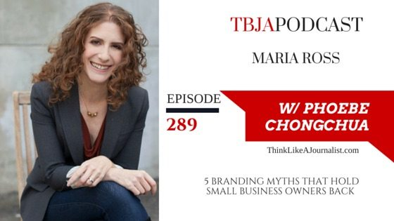 TBJA 289 5 Branding Myths That Hold Small Business Owners Back, Maria Ross