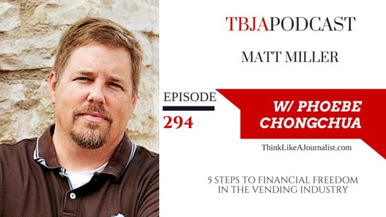 TBJA 294 5 Steps To Financial Freedom In The Vending Industry, Matt Miller