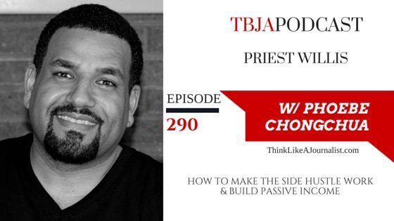 TBJA 290 How To Make The Side Hustle Work & Build Passive Income, Priest Willis