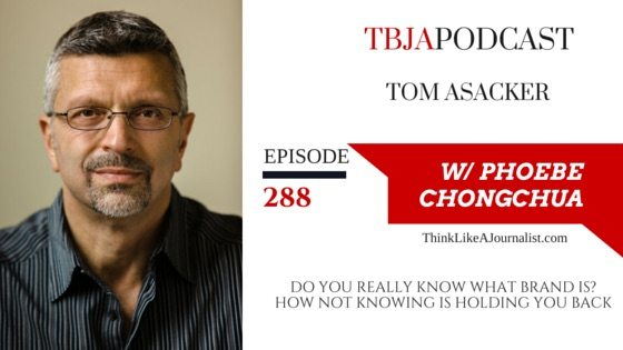 Do You Really Know What Brand Is? Tom Asacker, TBJApodcast 288