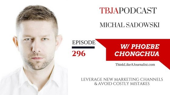 Leverage New Marketing Channels & Avoid Costly Mistakes, Michal Sadowski, TBJApodcast 296