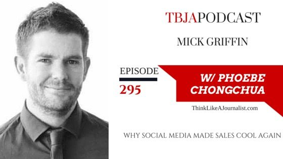 Why Social Media Made Sales Cool Again, Mick Griffin, TBJApodcast 295