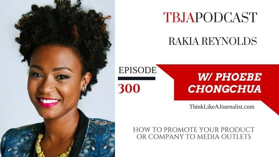 How To Promote Your Product Or Company To Media Outlets, Rakia Reynolds, TBJApodcast 300