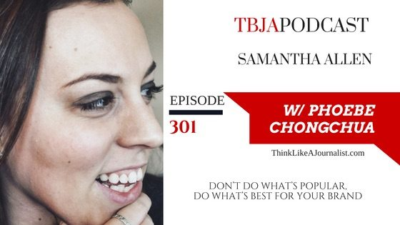 Don't Do What's Popular, Do What's Best For Your Brand, Samantha Allen, TBJApodcast 301